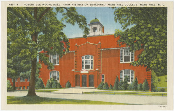 "Robert Lee Moore Hall, ""Administration Building,"" Mars Hill College, Mars Hill, N.C."