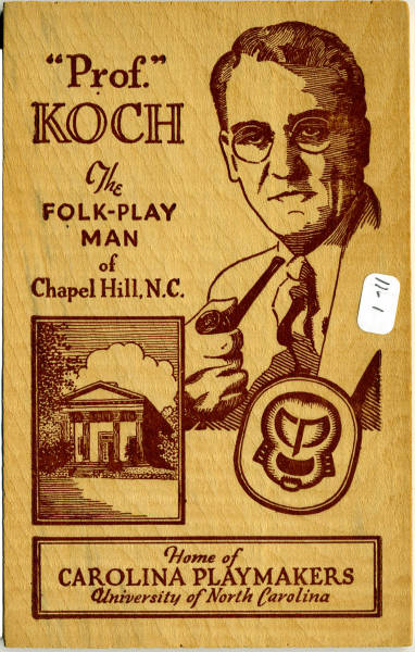 """Prof."" Koch, The Folk-Play Man of Chapel Hill, N.C. Home of Carolina Playmakers, University of North Carolina, front"