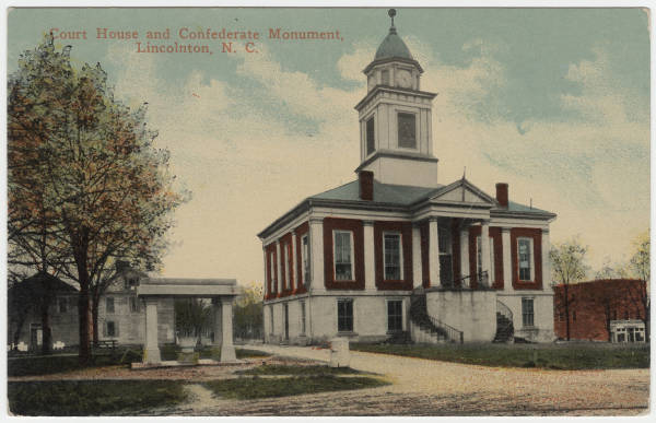 Court House and Confederate Monument, Lincolnton, N.C.