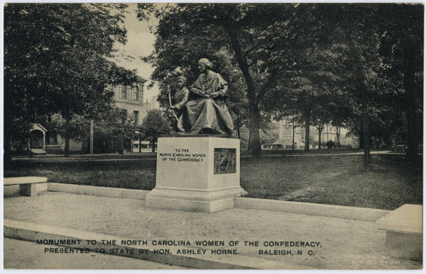 Monument to the North Carolina Women of the Confederacy, Presented to the State by Hon. Ashley Horne, Raleigh, N.C.