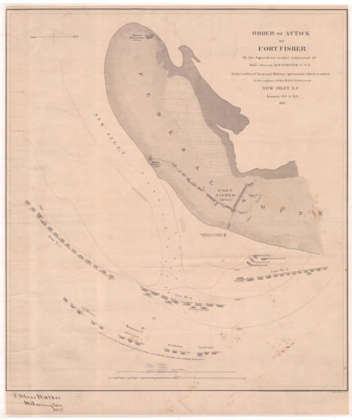 Order of attack on Fort Fisher By the Squadron under command of Rear Admiral D. D. Porter U.S.N.
