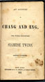An account of Chang and Eng: the world renowned Siamese twins.